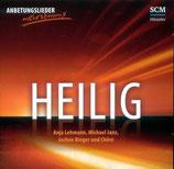HEILIG - Jochen Rieger und Chöre, Anja Lehmann, Michael Janz