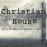 Christian House by DJ Flubbel and Matthew J.Bentley