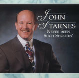 John Starnes - Never Seen Such Shoutin'