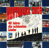 Montanara Chor - 40 Jahre : die schönsten Lieder (2-CD)