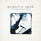 Michael W.Smith - Decades Of Worship