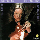 Larry Norman - White Blossoms From Black Roots 30 Years