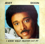 Jessy Dixon - I Know What Prayer Can Do