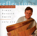 Simon Bernard-Smith - Only You ; refelctions on panpipes