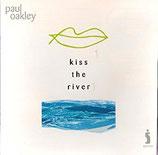 Paul Oakley - Kiss The River