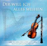 Kammerorchester Bremen - Dir will ich alles weihen