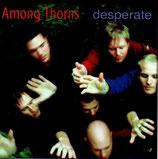 AMONG THORNS - Desperate