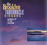 Brooklyn Tabernacle Singers - Only To Him-