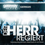 Gateway Worship German - Der Herr regiert (Anja Lehmann, Klaus Kuehn, Juri Friesen)