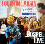 Gospelchor Wald - Touch me again