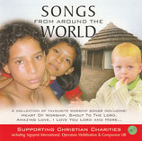 Songs From Around The Wolrd Supporting Christian Charities : A Collection Of Favourite Worship Songs