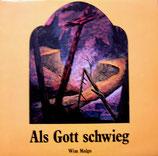 Wolfgang Schmidt / Wim Malgo - Als Gott schwieg