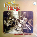 Paul Clark & Friends - Good To Be Home