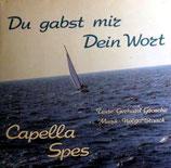 Capella Spes - Du gabst mir Dein Wort