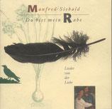 Manfred Siebald - Du bist mein Rabe ; Lieder von der Liebe