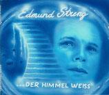 Edmund Streng - Der Himmel weiss