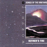 Songs of The Vineyard : Worship 10 : Refiner's Fire