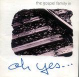 The Gospel Family - oh yes