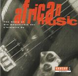 The Story of / Die Geschichte von / L'historie du African Music