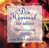 Der Himmel ist offen - Weihnachtslieder von Peter Strauch