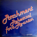 Parchment - Rehearsal For A Reunion