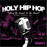 Holy Hip Hop Vol.6 - Taking The Gospel To The Streets