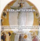 LUX AETERNA - Ludwig van Beethoven, Missa Solemnis, Johannes Brahms, Ein deutsches Requiem Chöre 2-CD