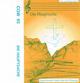 COW 93 ; Chor-und Orchesterwoche in Emmetten '93 - Die Hauptsache (Inspirierende Lieder über die Erlösung)