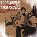Three Crosses  - One Hundred Precent Saved