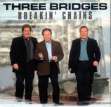 Three Bridges - Breakin' Chains -