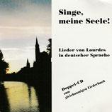 Singe, meine Seele! - Lieder von Lourdes in deutscher Sprache (2-CD)