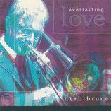 Herb Bruce - Everlasting Love