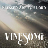 VINESONG - Blessed Are You Lord