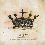 ALM uk : Name Above All Names