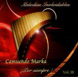 Camuendo Marka - Melodias Inolvidables : Por siempre Vol.III