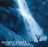 Danny Plett - Wie ein Strom