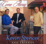 Kevin Spencer & Friends - Come Away -