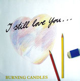 The Burning Candles - I still love You