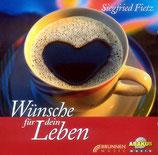 Siegfried Fietz - Wünsche für dein Leben
