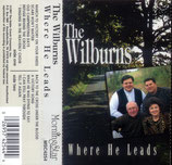 Wilburns - Where He Leads