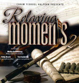 Chaim Yisroel Halpern Presents : RELAXING Moments 2 (Mishe Guttenberg, Violin / Yoily Bach, Alto Saxophone Flute / Tzvi Goldring, Tenor Saxophone)