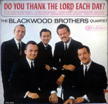Blackwoods - Do you thank the Lord Each Day?