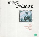 Matt Redman - The Friendship And The Fear