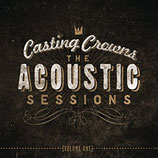 Casting Crowns - The Acoustic Sessions Vol.1