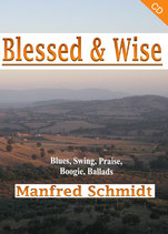 Manfred Schmidt - Blessed & Wise