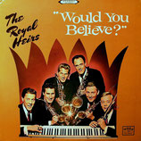 The Royal Heirs - Would You Believe?