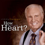Jimmy Swaggart - How About Your Heart?