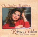 Rebecca Holden - The Freedom To Believe