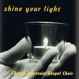 Church Mountain Gospel Choir - Shine Your Light