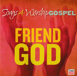 Songs 4 Worship Gospel - Friend Of God CD